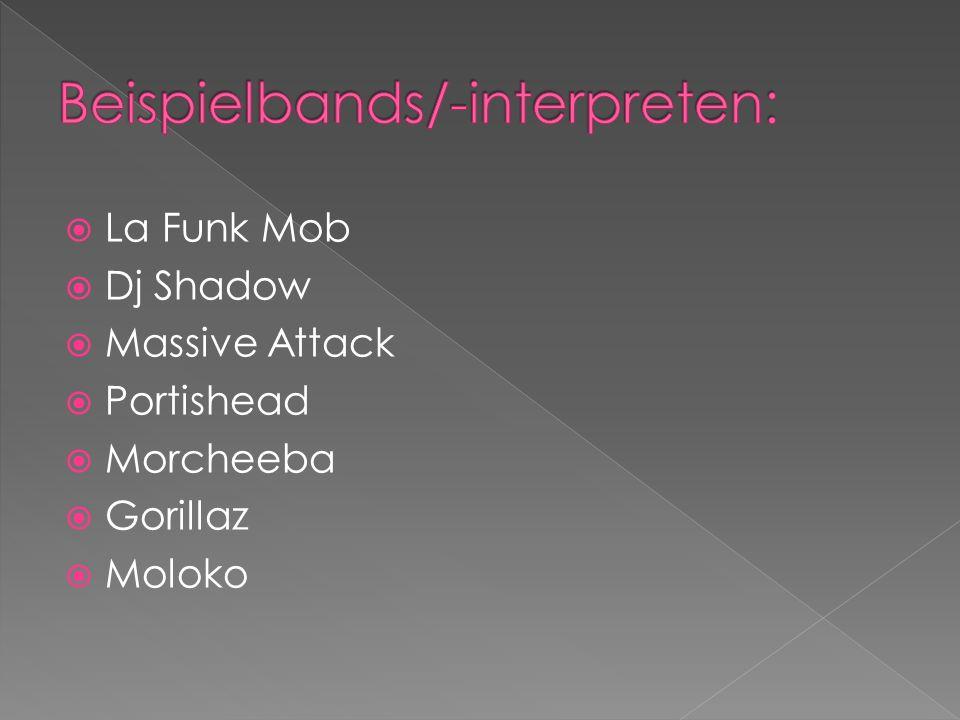 La Funk Mob Dj Shadow Massive Attack Portishead Morcheeba Gorillaz Moloko