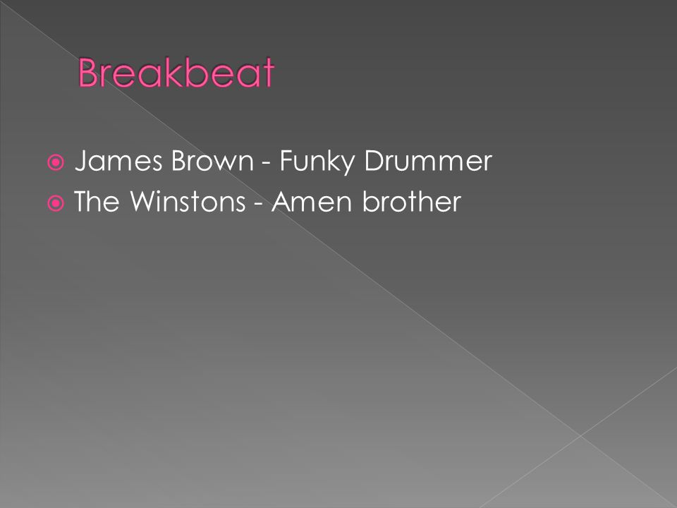 James Brown - Funky Drummer The Winstons - Amen brother