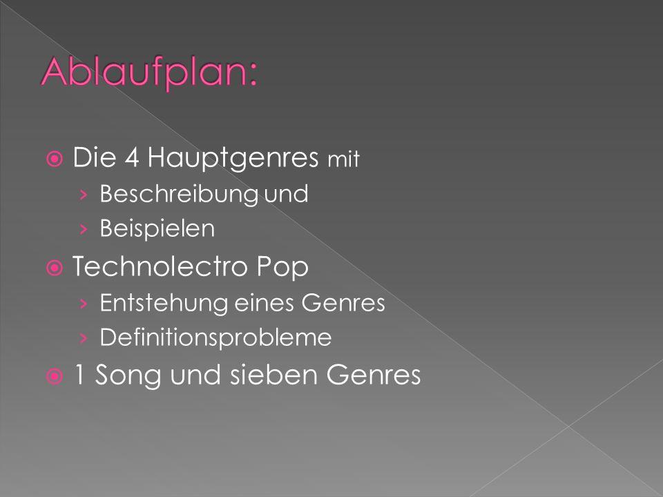 Die 4 Hauptgenres mit Beschreibung und Beispielen Technolectro Pop Entstehung eines Genres Definitionsprobleme 1 Song und sieben Genres