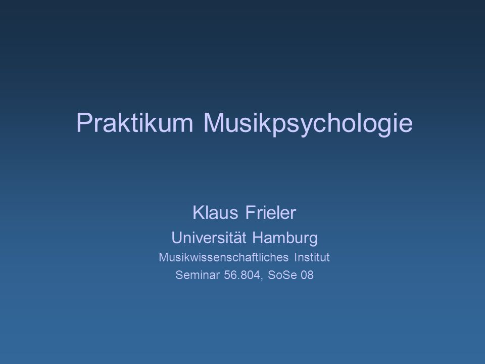 Klaus Frieler: Praktikum Musikpsychologie Persönliches Klaus Frieler, Dipl.- Phys.