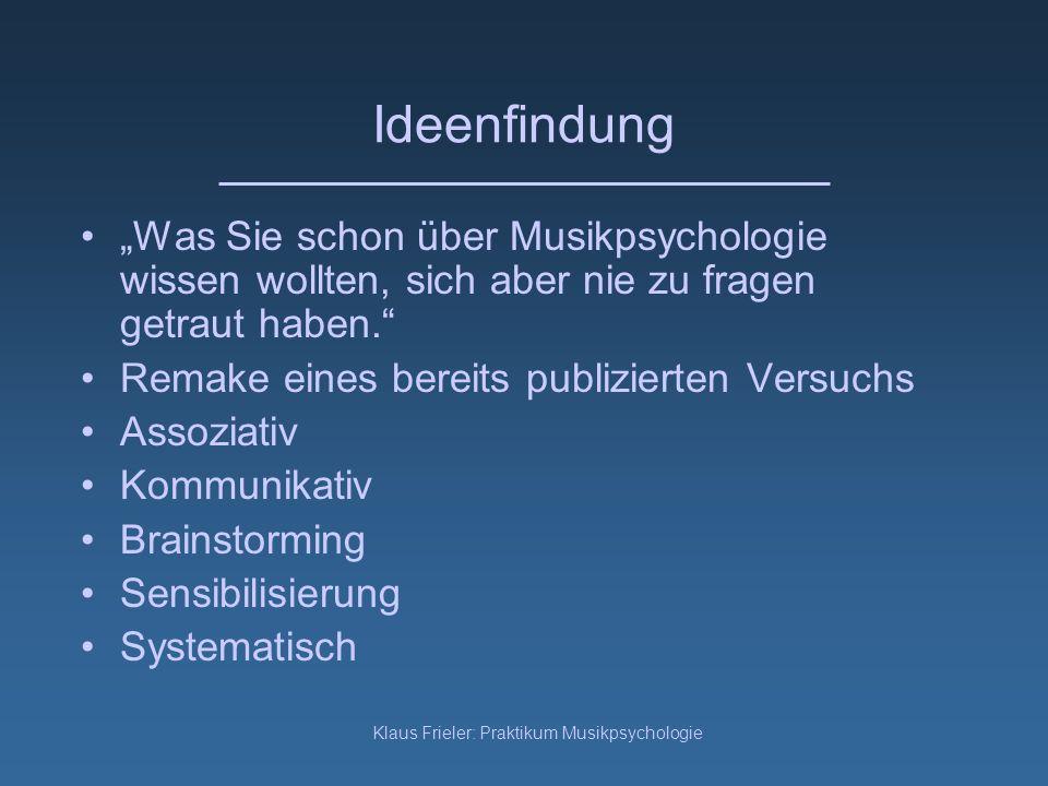 Klaus Frieler: Praktikum Musikpsychologie Durchführung Gruppenversuch Durchführung Einzelversuch SchallfeldKopfhörer Gruppeninteraktiv