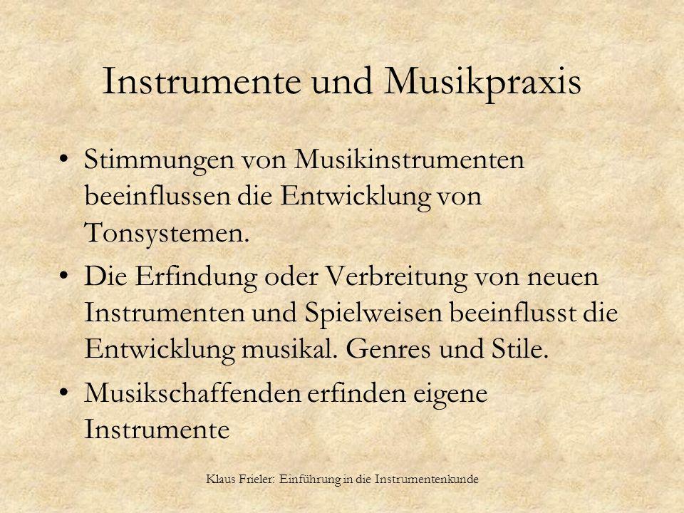 Klaus Frieler: Einführung in die Instrumentenkunde Instrumente und Musikpraxis Stimmungen von Musikinstrumenten beeinflussen die Entwicklung von Tonsy