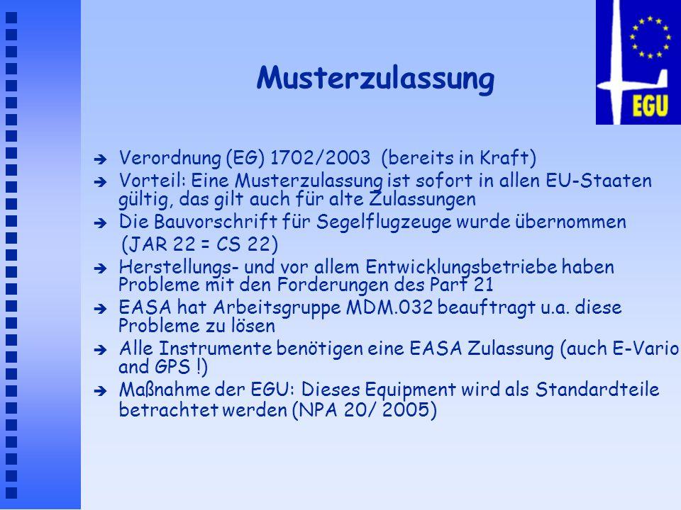 Musterzulassung è Verordnung (EG) 1702/2003 (bereits in Kraft) è Vorteil: Eine Musterzulassung ist sofort in allen EU-Staaten gültig, das gilt auch fü