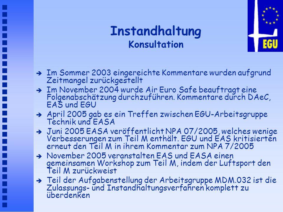 Instandhaltung Konsultation è Im Sommer 2003 eingereichte Kommentare wurden aufgrund Zeitmangel zurückgestellt è Im November 2004 wurde Air Euro Safe