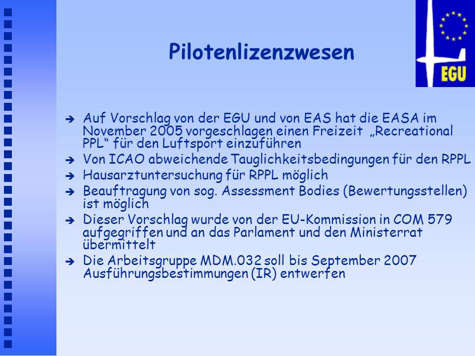 Pilotenlizenzwesen è Auf Vorschlag von der EGU und von EAS hat die EASA im November 2005 vorgeschlagen einen Freizeit Recreational PPL für den Luftspo