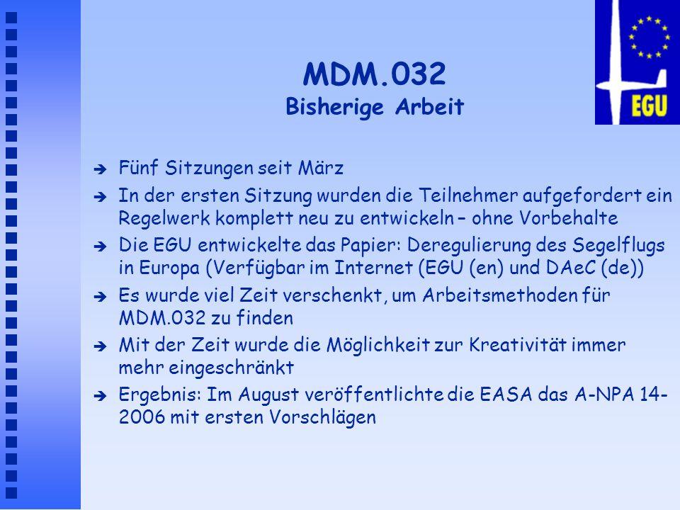 MDM.032 Bisherige Arbeit è Fünf Sitzungen seit März è In der ersten Sitzung wurden die Teilnehmer aufgefordert ein Regelwerk komplett neu zu entwickel