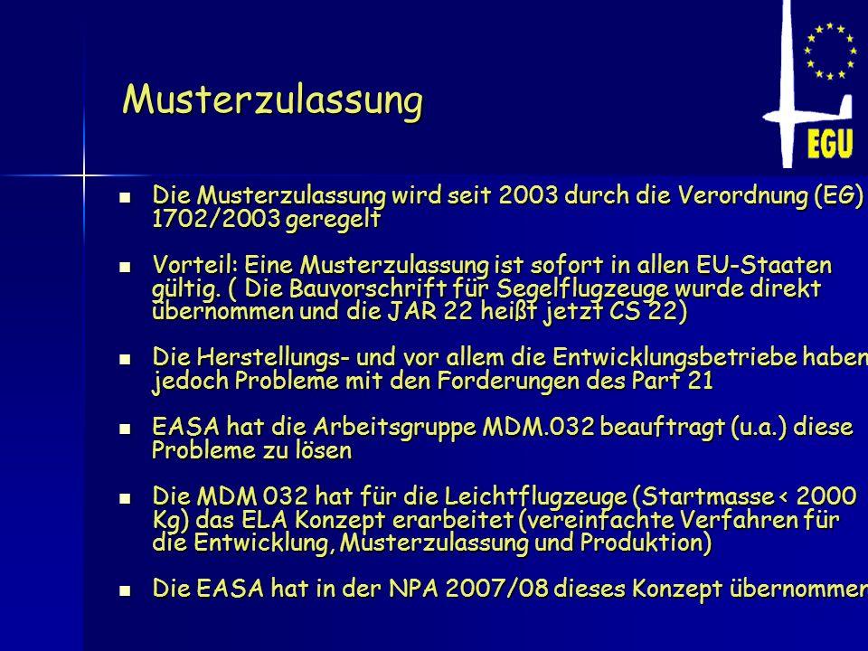 Musterzulassung Die Musterzulassung wird seit 2003 durch die Verordnung (EG) 1702/2003 geregelt Die Musterzulassung wird seit 2003 durch die Verordnun