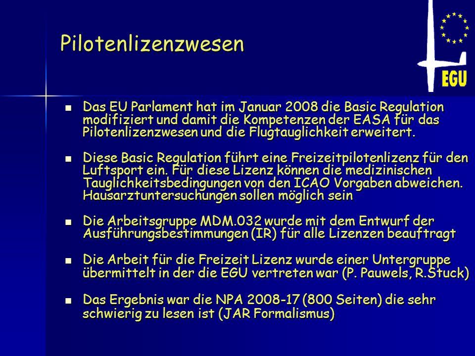 Pilotenlizenzwesen Das EU Parlament hat im Januar 2008 die Basic Regulation modifiziert und damit die Kompetenzen der EASA für das Pilotenlizenzwesen
