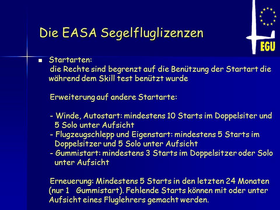 Die EASA Segelfluglizenzen Startarten: die Rechte sind begrenzt auf die Benützung der Startart die während dem Skill test benützt wurde Erweiterung au