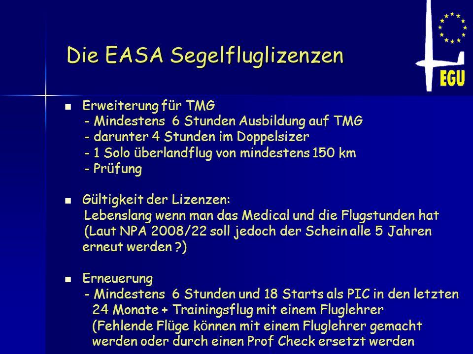 Die EASA Segelfluglizenzen Erweiterung f ü r TMG - Mindestens 6 Stunden Ausbildung auf TMG - darunter 4 Stunden im Doppelsizer - 1 Solo ü berlandflug