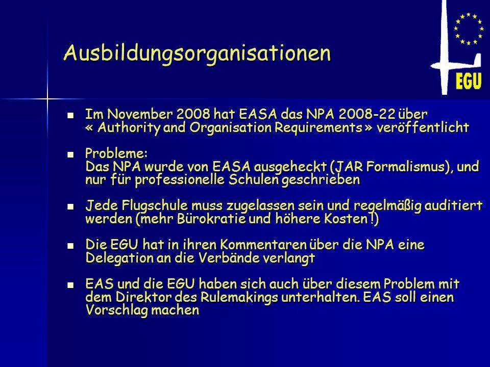Ausbildungsorganisationen Im November 2008 hat EASA das NPA 2008-22 über « Authority and Organisation Requirements » veröffentlicht Im November 2008 h
