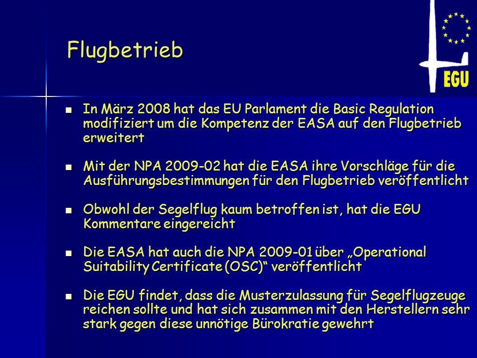 Flugbetrieb In März 2008 hat das EU Parlament die Basic Regulation modifiziert um die Kompetenz der EASA auf den Flugbetrieb erweitert In März 2008 ha