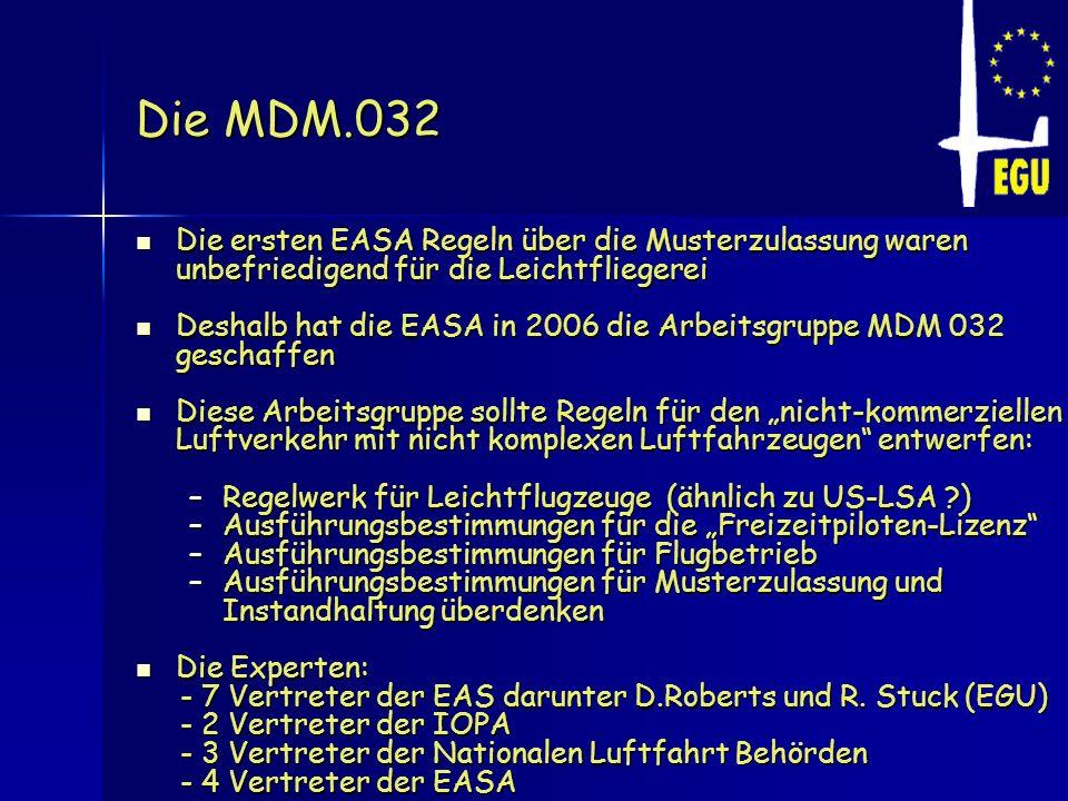 Die MDM.032 Die ersten EASA Regeln über die Musterzulassung waren unbefriedigend für die Leichtfliegerei Die ersten EASA Regeln über die Musterzulassu