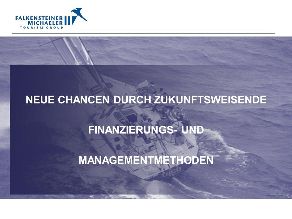 NEUE CHANCEN DURCH ZUKUNFTSWEISENDE FINANZIERUNGS- UND MANAGEMENTMETHODEN