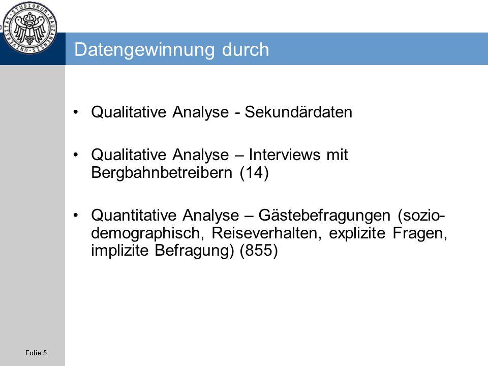 Folie 5 Datengewinnung durch Qualitative Analyse - Sekundärdaten Qualitative Analyse – Interviews mit Bergbahnbetreibern (14) Quantitative Analyse – G