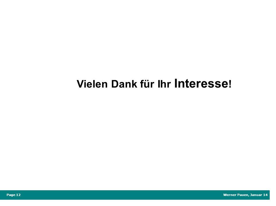 Werner Pauen, Januar 14 Page 12 Vielen Dank für Ihr Interesse !
