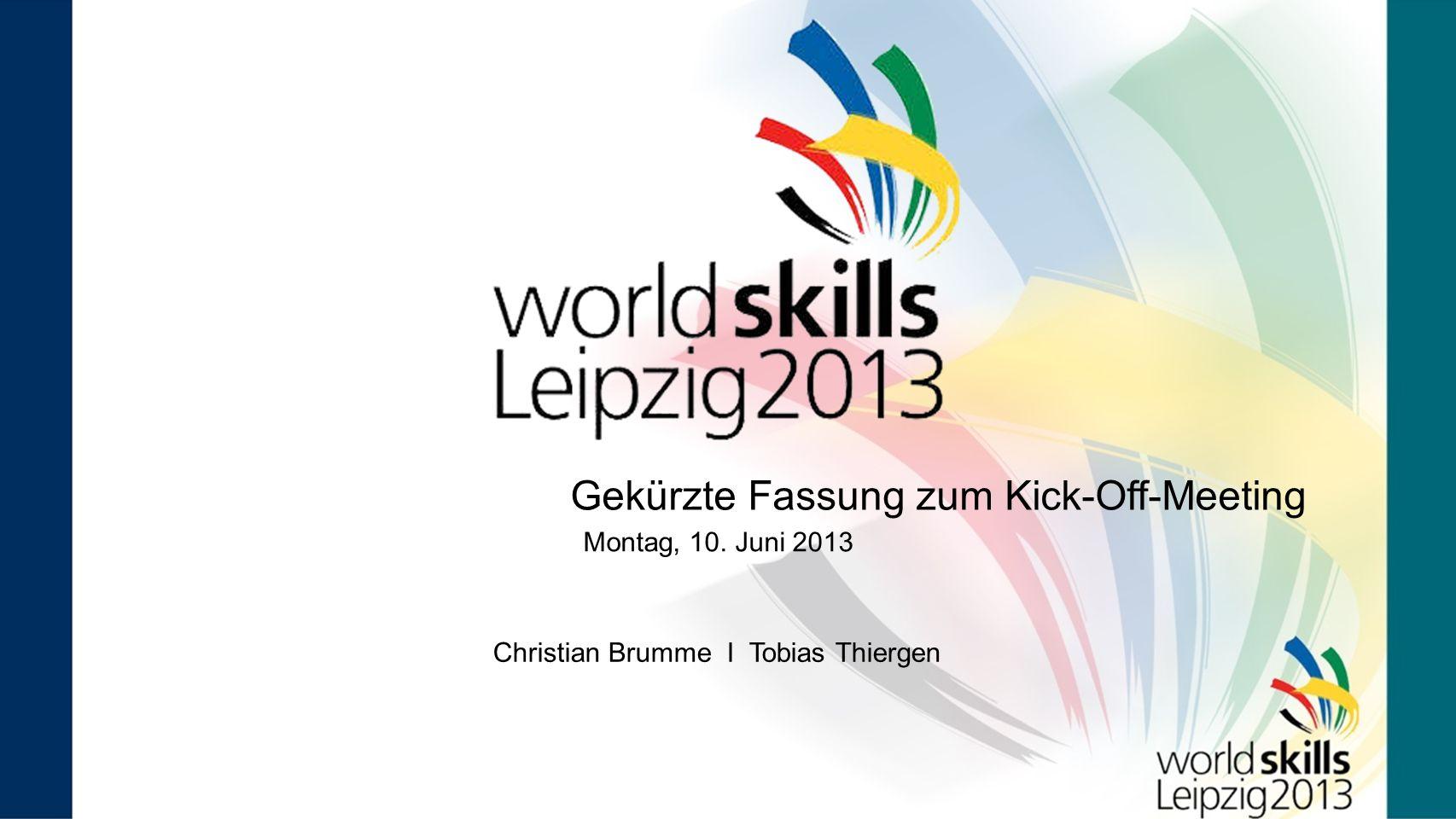 Gekürzte Fassung zum Kick-Off-Meeting Montag, 10. Juni 2013 Christian Brumme I Tobias Thiergen