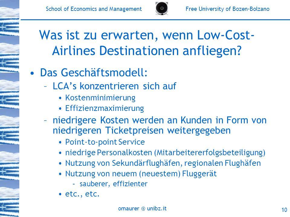School of Economics and Management Free University of Bozen-Bolzano omaurer @ unibz.it 10 Was ist zu erwarten, wenn Low-Cost- Airlines Destinationen a