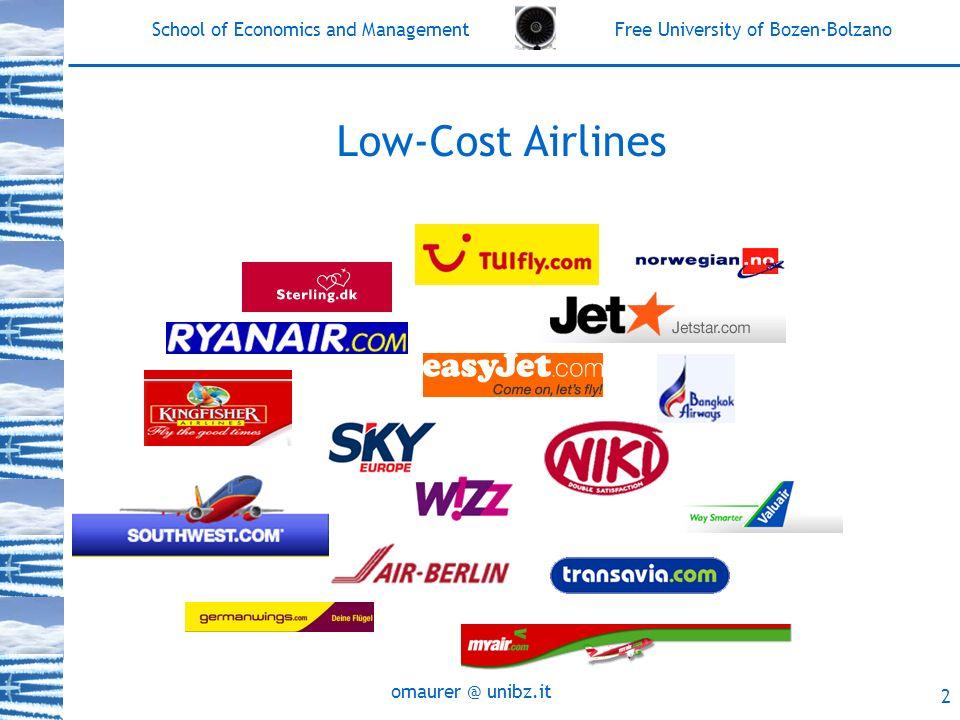 School of Economics and Management Free University of Bozen-Bolzano omaurer @ unibz.it 3 Low-Cost Airlines Ein Erfolgsmodell (?) –kurzfristiges oder langfristiges Phänomen.