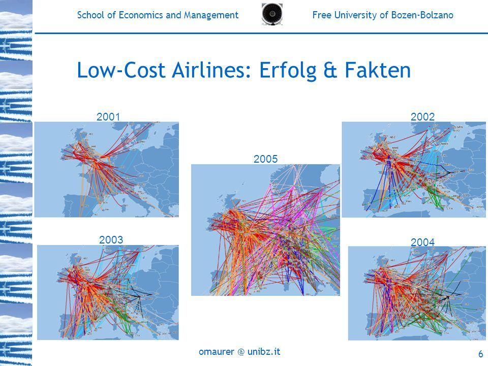 School of Economics and Management Free University of Bozen-Bolzano omaurer @ unibz.it 7 Low-Cost Airlines: Erfolg & Fakten LCAs haben heute einen Marktanteil von 27 - 28% am innereuropäischen Passagieraufkommen –Intra-UK: über 50% –2005: 24% –2009: 33% (BNP Paribas, 2007) über 100 Millionen Passagiere Keine staatliche Beteiligungen an LC-Fluglinien Beitrag zur regionalen Entwicklung in vielen Ländern und Regionen