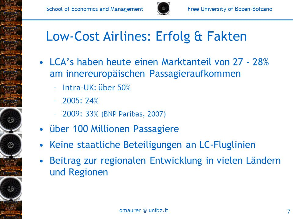School of Economics and Management Free University of Bozen-Bolzano omaurer @ unibz.it 7 Low-Cost Airlines: Erfolg & Fakten LCAs haben heute einen Mar
