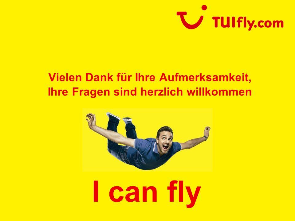 Lutz.Tilgner@TUIfly.com | Bruneck | 05. März 2007 | Seite 11 Vielen Dank für Ihre Aufmerksamkeit, Ihre Fragen sind herzlich willkommen I can fly