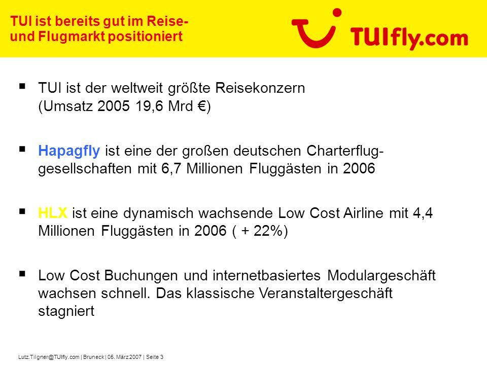 Lutz.Tilgner@TUIfly.com | Bruneck | 05. März 2007 | Seite 3 TUI ist bereits gut im Reise- und Flugmarkt positioniert TUI ist der weltweit größte Reise