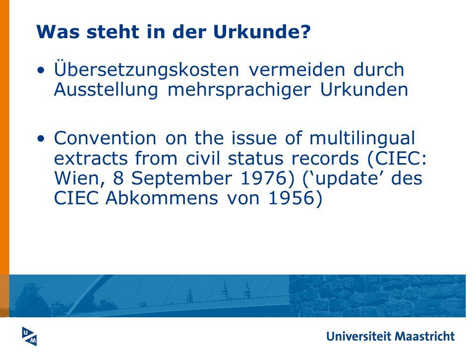 Was steht in der Urkunde? Übersetzungskosten vermeiden durch Ausstellung mehrsprachiger Urkunden Convention on the issue of multilingual extracts from