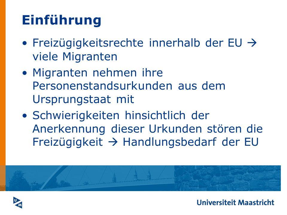 Einführung Freizügigkeitsrechte innerhalb der EU viele Migranten Migranten nehmen ihre Personenstandsurkunden aus dem Ursprungstaat mit Schwierigkeite