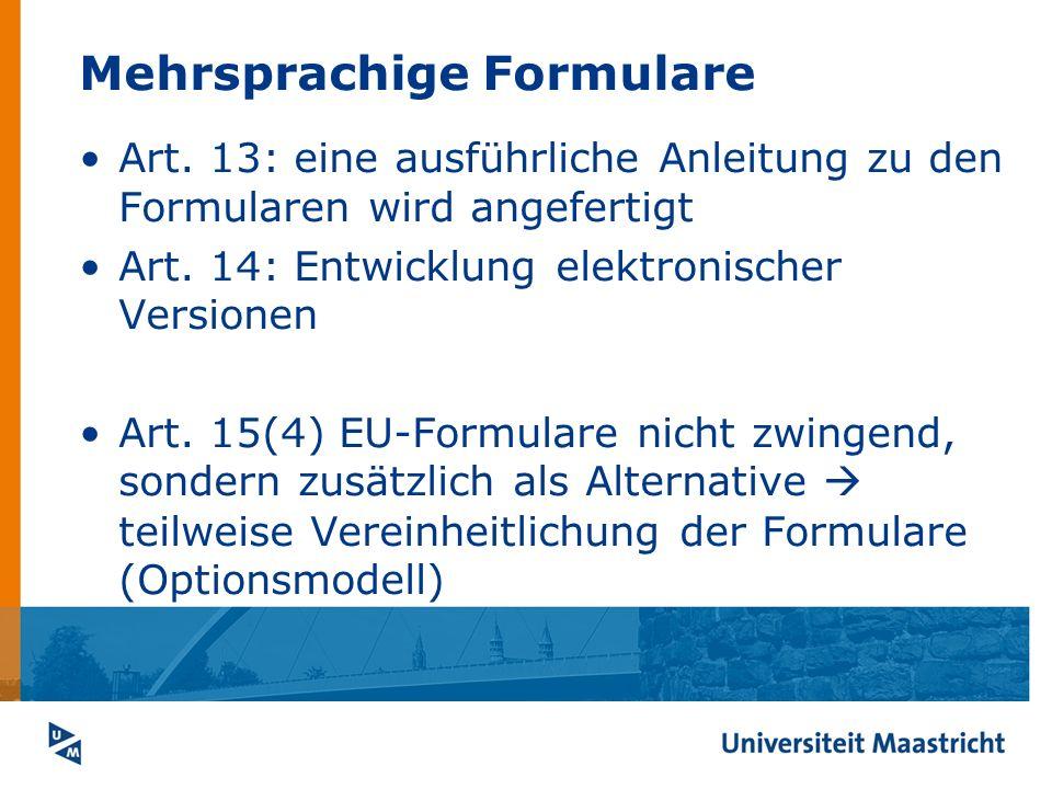 Mehrsprachige Formulare Art. 13: eine ausführliche Anleitung zu den Formularen wird angefertigt Art. 14: Entwicklung elektronischer Versionen Art. 15(