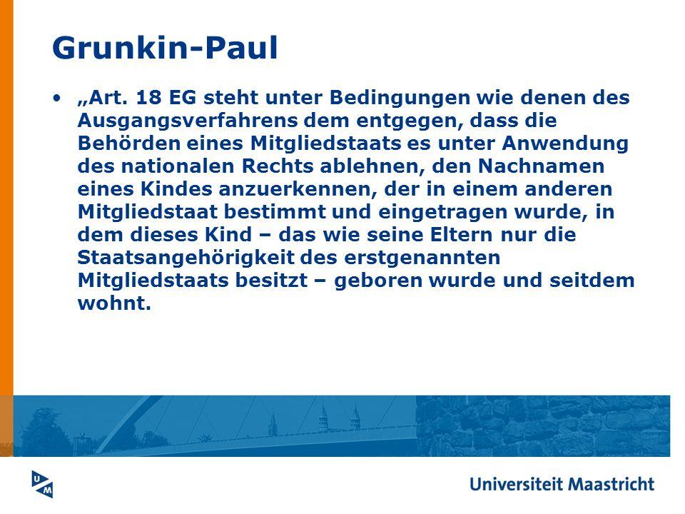 Grunkin-Paul Art. 18 EG steht unter Bedingungen wie denen des Ausgangsverfahrens dem entgegen, dass die Behörden eines Mitgliedstaats es unter Anwendu