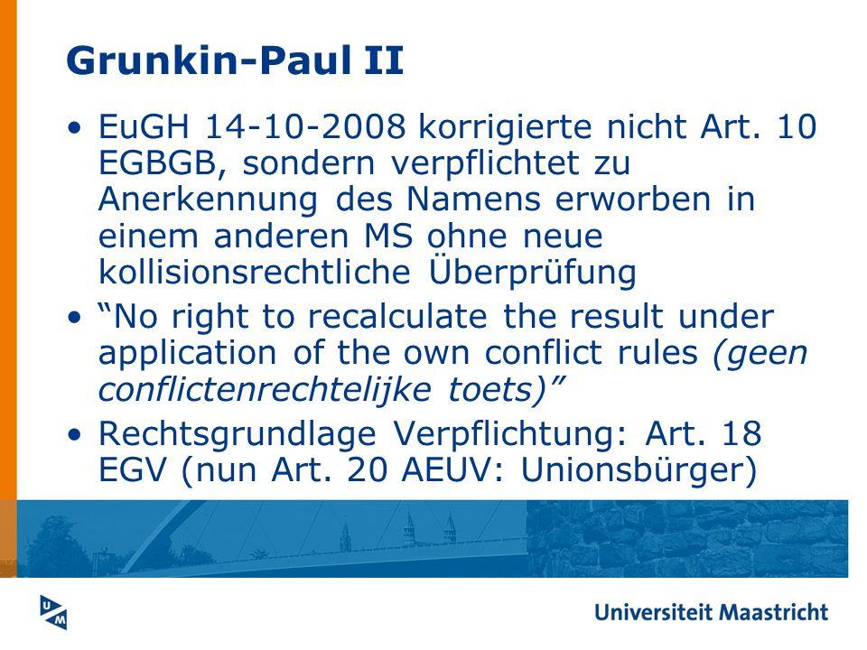 Grunkin-Paul II EuGH 14-10-2008 korrigierte nicht Art. 10 EGBGB, sondern verpflichtet zu Anerkennung des Namens erworben in einem anderen MS ohne neue