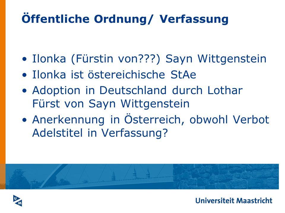 Öffentliche Ordnung/ Verfassung Ilonka (Fürstin von???) Sayn Wittgenstein Ilonka ist östereichische StAe Adoption in Deutschland durch Lothar Fürst vo