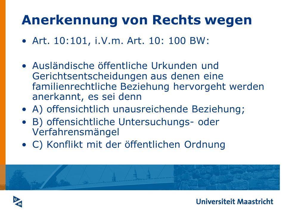 Anerkennung von Rechts wegen Art. 10:101, i.V.m. Art. 10: 100 BW: Ausländische öffentliche Urkunden und Gerichtsentscheidungen aus denen eine familien