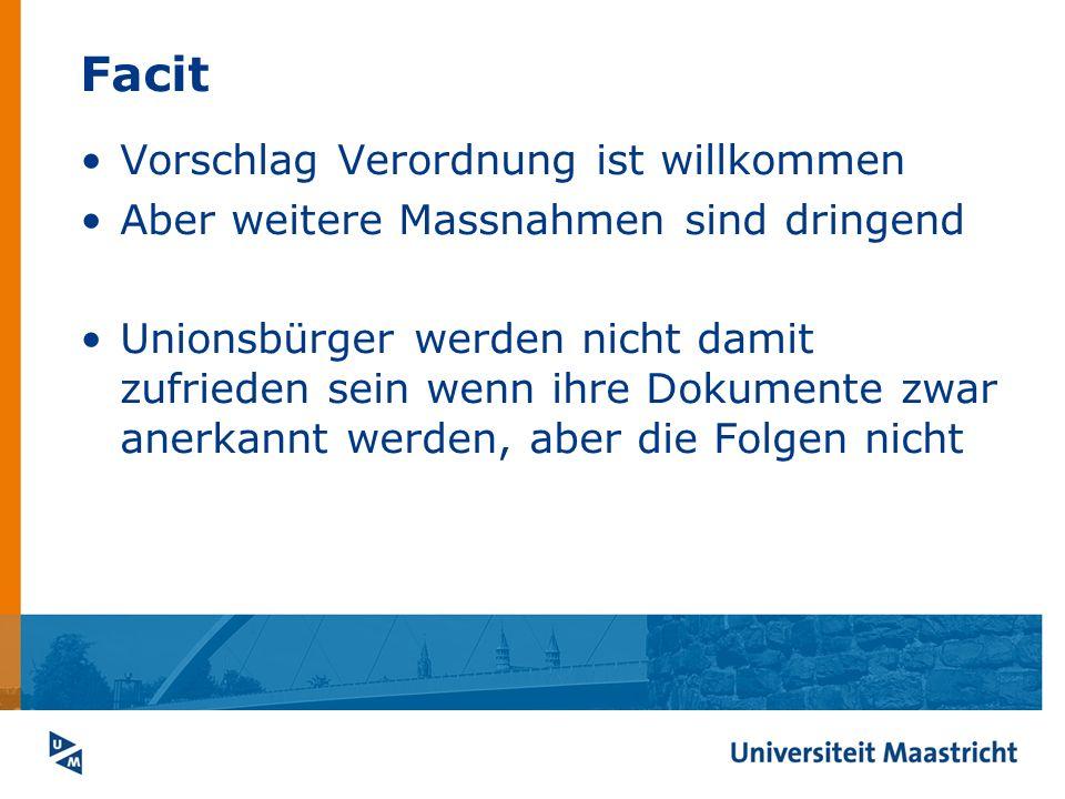 Facit Vorschlag Verordnung ist willkommen Aber weitere Massnahmen sind dringend Unionsbürger werden nicht damit zufrieden sein wenn ihre Dokumente zwa