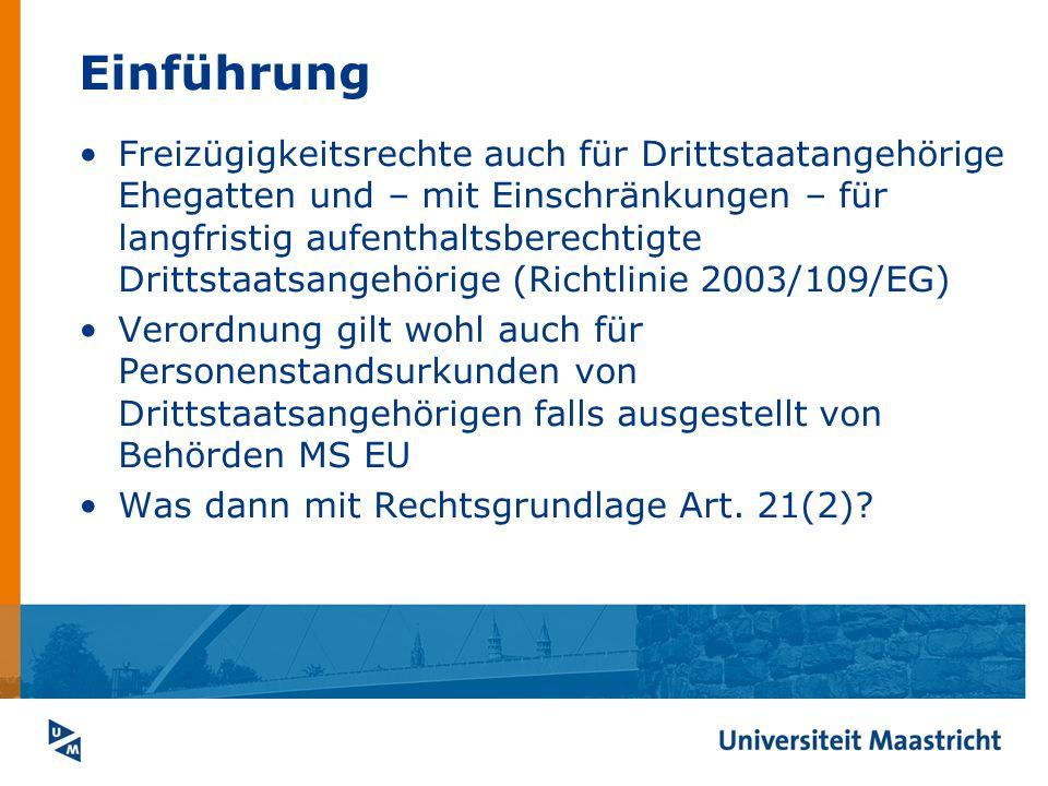 Einführung Verordnung nicht anwendbar auf Urkunden Drittstaaten, soweit nicht umgesetzt in Urkunde MS EU (z.B.