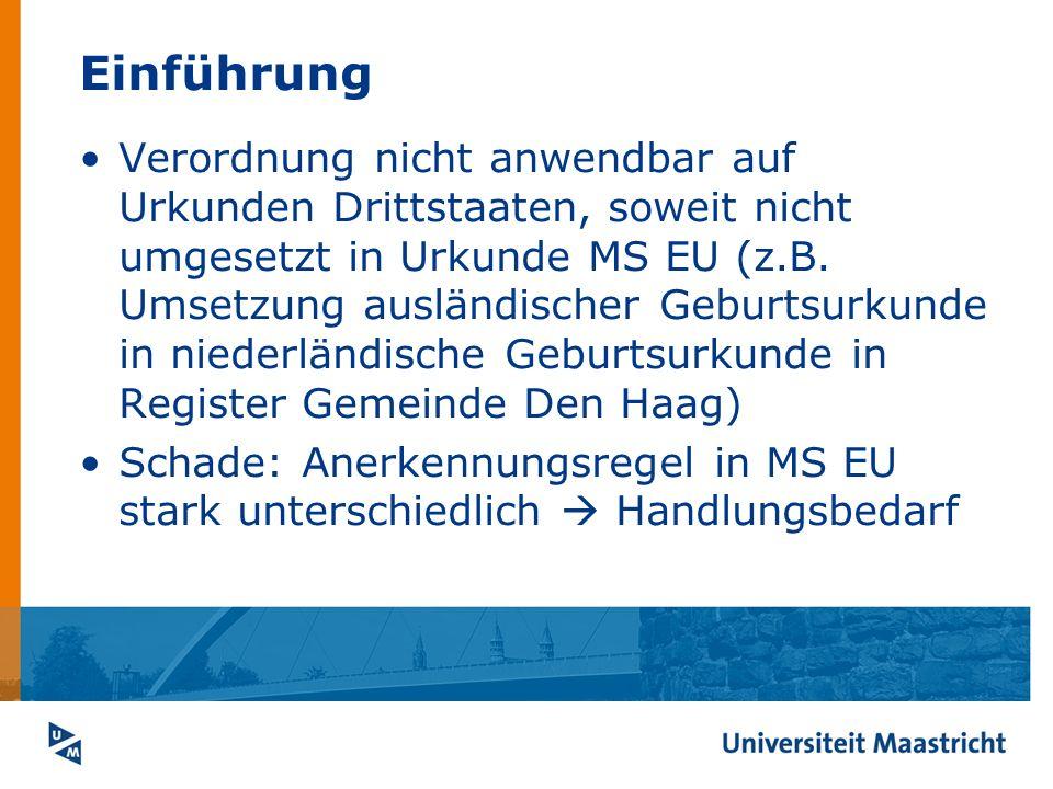 Einführung Verordnung nicht anwendbar auf Urkunden Drittstaaten, soweit nicht umgesetzt in Urkunde MS EU (z.B. Umsetzung ausländischer Geburtsurkunde