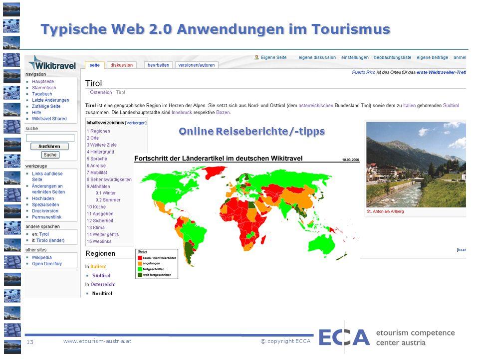 13 www.etourism-austria.at © copyright ECCA Typische Web 2.0 Anwendungen im Tourismus Online Reiseberichte/-tipps
