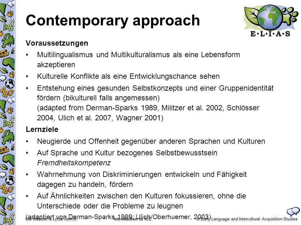 © Early Language and Intercultural Acquisition Studies Ute Massler & Lydia Gerlich Introduction to ICC Contemporary approach Voraussetzungen Multiling