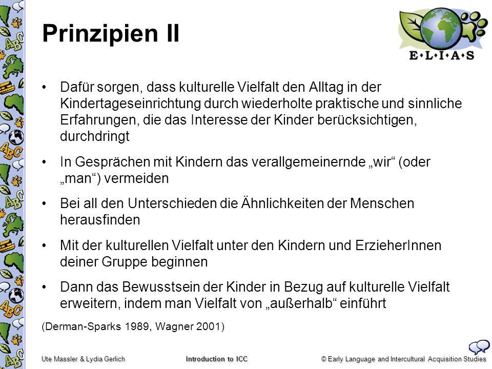 © Early Language and Intercultural Acquisition Studies Ute Massler & Lydia Gerlich Introduction to ICC Prinzipien II Dafür sorgen, dass kulturelle Vie