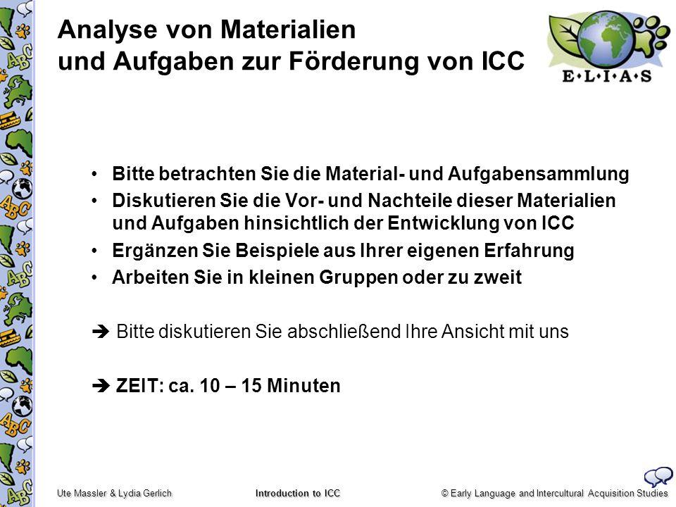 © Early Language and Intercultural Acquisition Studies Ute Massler & Lydia Gerlich Introduction to ICC Analyse von Materialien und Aufgaben zur Förder