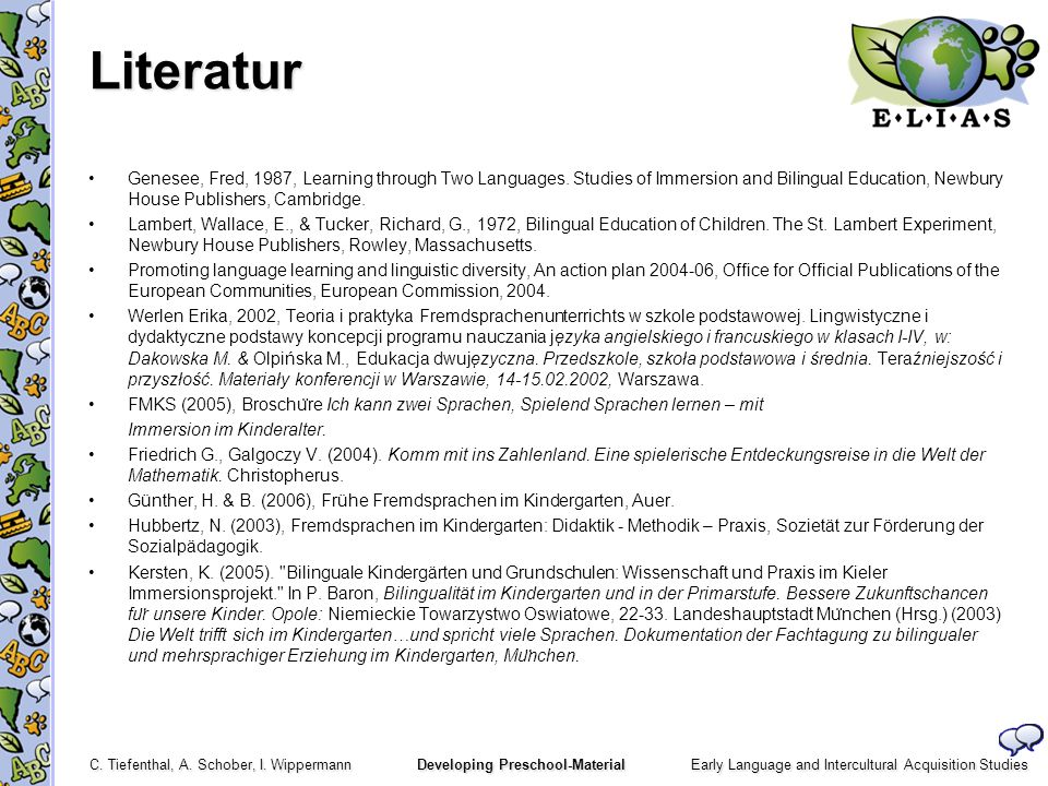 Early Language and Intercultural Acquisition Studies C. Tiefenthal, A. Schober, I. Wippermann Developing Preschool-Material Literatur Genesee, Fred, 1