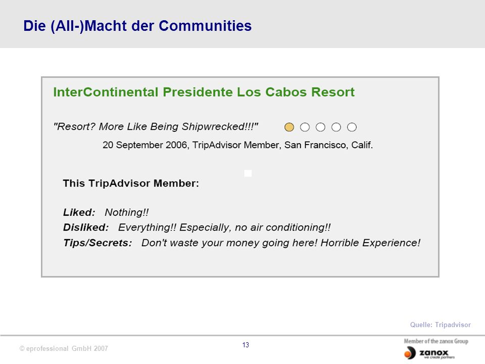 © eprofessional GmbH 2007 13 Die (All-)Macht der Communities Quelle: Tripadvisor