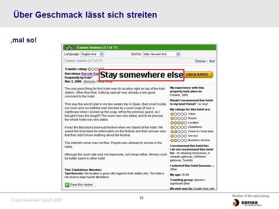 © eprofessional GmbH 2007 19 Über Geschmack lässt sich streiten,mal so!