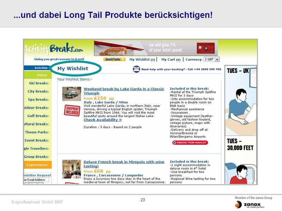 © eprofessional GmbH 2007 23...und dabei Long Tail Produkte berücksichtigen!