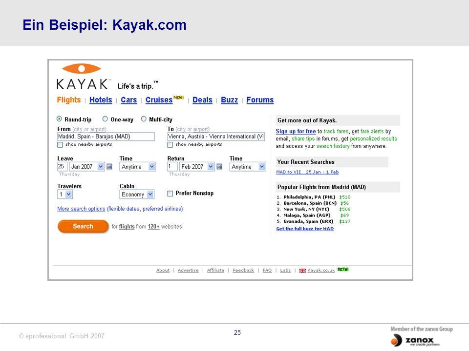 © eprofessional GmbH 2007 25 Ein Beispiel: Kayak.com