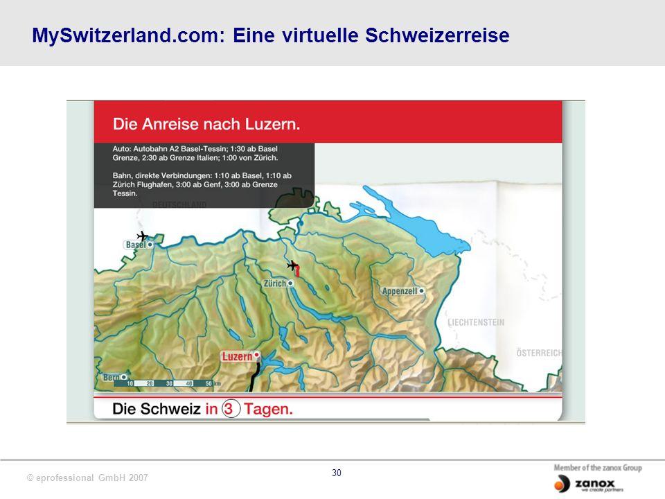 © eprofessional GmbH 2007 30 MySwitzerland.com: Eine virtuelle Schweizerreise