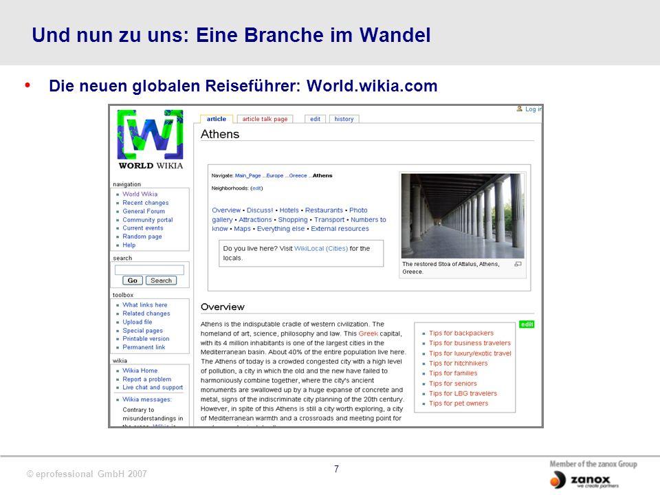 © eprofessional GmbH 2007 7 Und nun zu uns: Eine Branche im Wandel Die neuen globalen Reiseführer: World.wikia.com