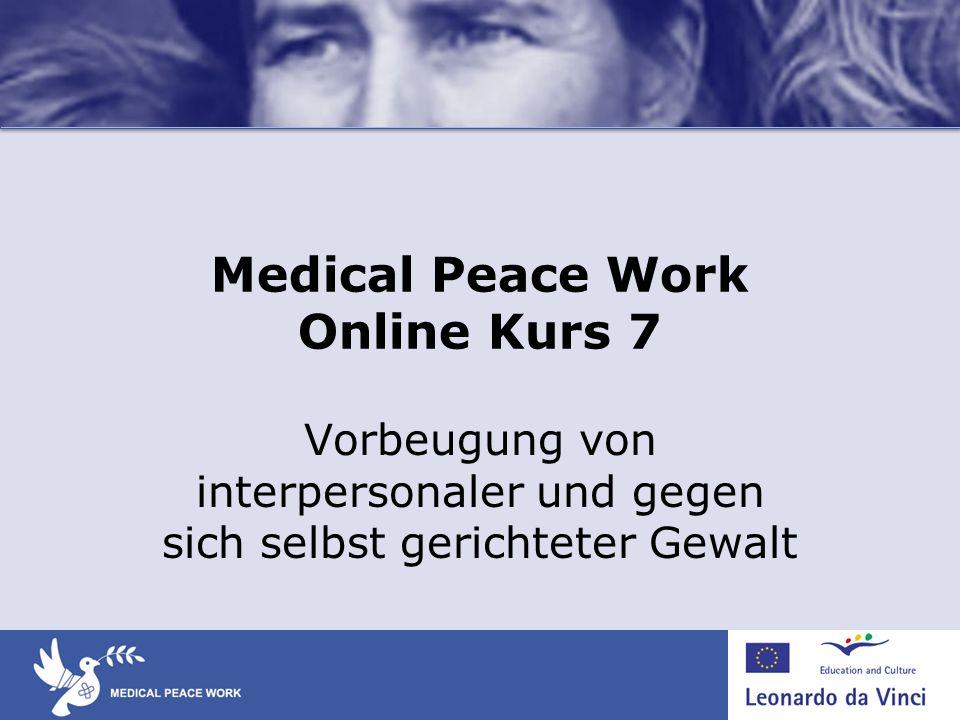 Medical Peace Work Online Kurs 7 Vorbeugung von interpersonaler und gegen sich selbst gerichteter Gewalt