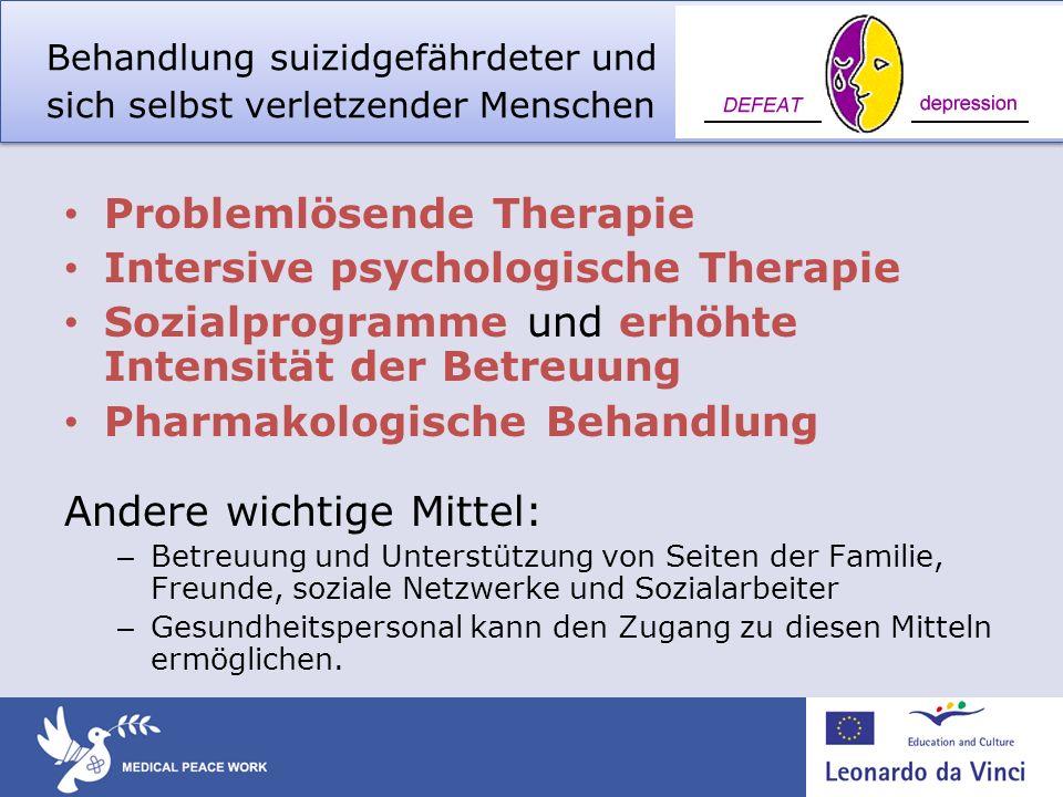 Behandlung suizidgefährdeter und sich selbst verletzender Menschen Problemlösende Therapie Intersive psychologische Therapie Sozialprogramme und erhöh